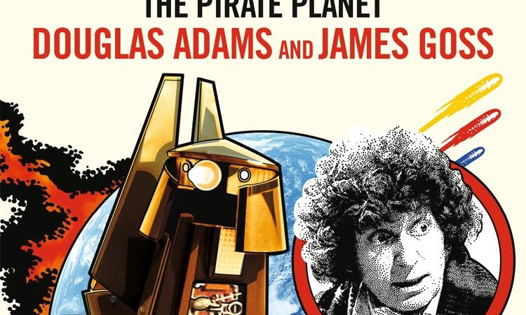 Reviewed: The Pirate Planet – Target Novelisation by Douglas Adams and James Goss