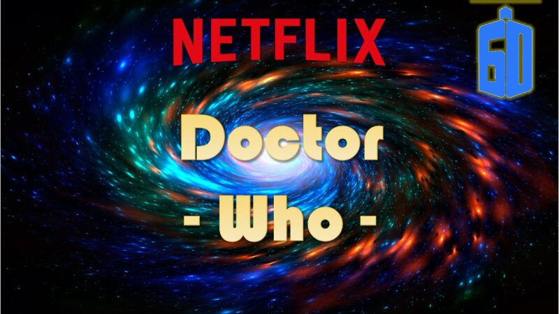 Doctor Who 60th anniversary with Netflix