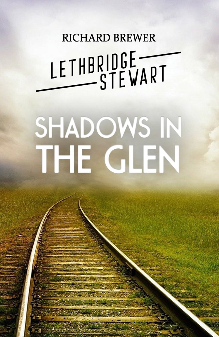 Download Shadows in the Glen, a Lethbridge-Stewart Short Story — For FREE Right Here!