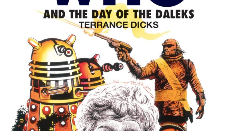 Reviewed: The Essential Terrance Dicks – Doctor Who and the Day of the Daleks (Target)